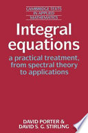 Integral Equations  A Practical Treatment  from Spectral Theory to Applications