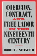 Coercion  Contract  and Free Labor in the Nineteenth Century