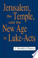 Jerusalem The Temple And The New Age In Luke Acts Book