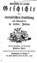 Philosophische und politische geschichte der europäischen handlung und pflanzörter in beyden Indien
