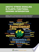 Abiotic Stress Signaling in Plants: Functional Genomic Intervention