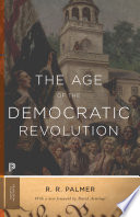 """""""The Age of the Democratic Revolution: A Political History of Europe and America, 1760-1800 Updated Edition"""" by R. R. Palmer, David R. Armitage"""