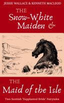 The Snow-White Maiden & The Maid of the Isle [Pdf/ePub] eBook