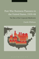 Post-War Business Planners in the United States, 1939-48: ...