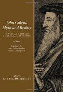 John Calvin  Myth and Reality