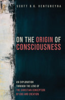 On the Origin of Consciousness