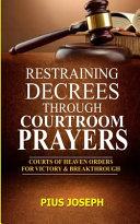 Restraining Decrees Through Courtroom Prayers
