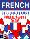 Learn French Vocabulary - English/French Flashcards - Numbers, Shapes and Colors