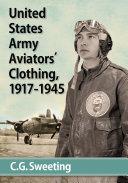 United States Army Aviators' Clothing, 1917-1945 Pdf/ePub eBook