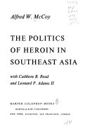 Pdf The Politics of Heroin in Southeast Asia