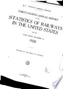 Annual Report on the Statistics of Railways in the United States, the Interstate Commerce Commission for the Year Ending ...