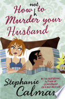 How Not to Murder Your Husband Book
