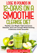 Lose 16 Pounds In 12 Days On A Smoothie Cleanse Diet