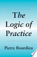 """The Logic of Practice"" by Pierre Bourdieu"
