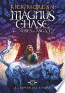 La espada del tiempo (Magnus Chase y los dioses de Asgard 1)