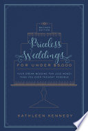 Priceless Weddings for Under  5 000  Revised Edition