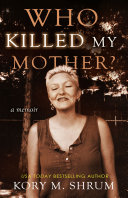 Who Killed My Mother