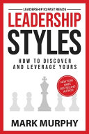 Leadership Styles How To Discover And Leverage Yours Book PDF