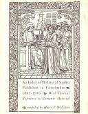 An Index of Mediaeval Studies Published in Festschriften, 1865-1946