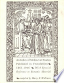 """An Index of Mediaeval Studies Published in Festschriften"" by Harry Franklin Williams"