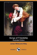 Songs of Friendship (Illustrated Edition) (Dodo Press)
