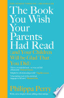 The Book You Wish Your Parents Had Read And Your Children Will Be Glad That You Did  PDF