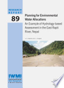 Planning for environmental water allocations  An example of hydrology based assessment in the East Rapti River  Nepal Book