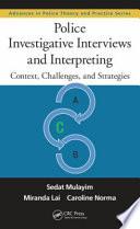 Police Investigative Interviews and Interpreting Book