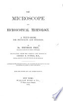 The Microscope And Microscopical Technology A Text Book For Physicians And Students Translated From The German And Edited By G R Cutter Illustrated By Engravings On Wood From The Fourth German Edition Book PDF