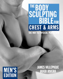 The Body Sculpting Bible for Chest & Arms