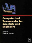 Computerized Tomography for Scientists and Engineers