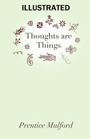 Thoughts are Things ILLUSTRATED