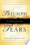 Triumph Through Tears
