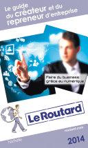Guide du Routard le guide de la création d'entreprise 2014