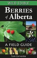 Wild Edible Berries of Alberta Book
