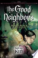 The Good Neighbors  1  Kin Book