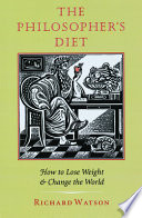 The Philosopher's Diet  : How to Lose Weight & Change the World