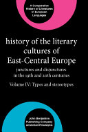 History of the Literary Cultures of East Central Europe  Types and stereotypes