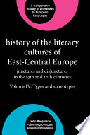 """""""History of the Literary Cultures of East-Central Europe: Types and stereotypes"""" by Marcel Cornis-Pope, John Neubauer"""