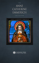 The Anne Catherine Emmerich Collection 10 Books
