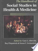 """The Handbook of Social Studies in Health and Medicine"" by Gary L Albrecht, Ray Fitzpatrick, Susan C Scrimshaw"