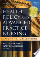 Health Policy and Advanced Practice Nursing  Second Edition Book