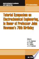 Tutorial Symposium on Electrochemical Engineering  in Honor of Professor John Newman   s 70th Birthday