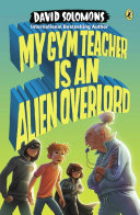 My Gym Teacher Is an Alien Overlord