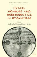 Hymns  Homilies and Hermeneutics in Byzantium