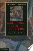 The Cambridge Companion To Modernist Women Writers
