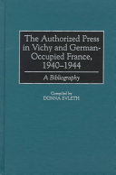 The Authorized Press in Vichy and German-occupied France, 1940-1944