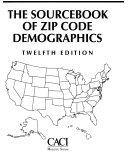 The Sourcebook of Zip Code Demographics