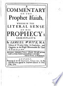 A Commentary on the Prophet Isaiah     By Samuel White   With the Text