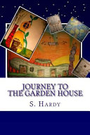 Journey to the Garden House